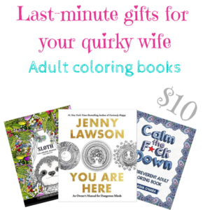 Last-minutes gifts for quirky wife_ coloring books