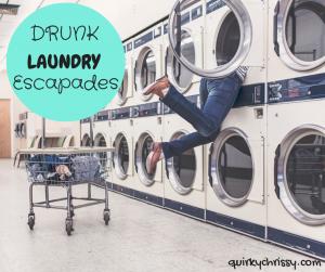 drunk laundry escapades