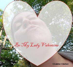 The Valentine for all of my lady friends