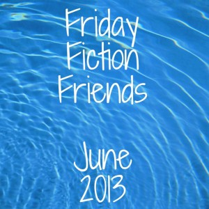 Fiction Friday June