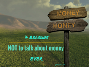 7 reasons not to talk about money. Ever.