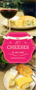 I love eating cheese by itself. Honestly, I love eating cheese in all its glorious forms. But these cheeses taste great solo, and as a cheese connoisseur, I can assure you they're delicious.