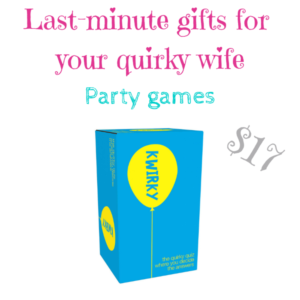 Last-minutes gifts for quirky wife_ party games